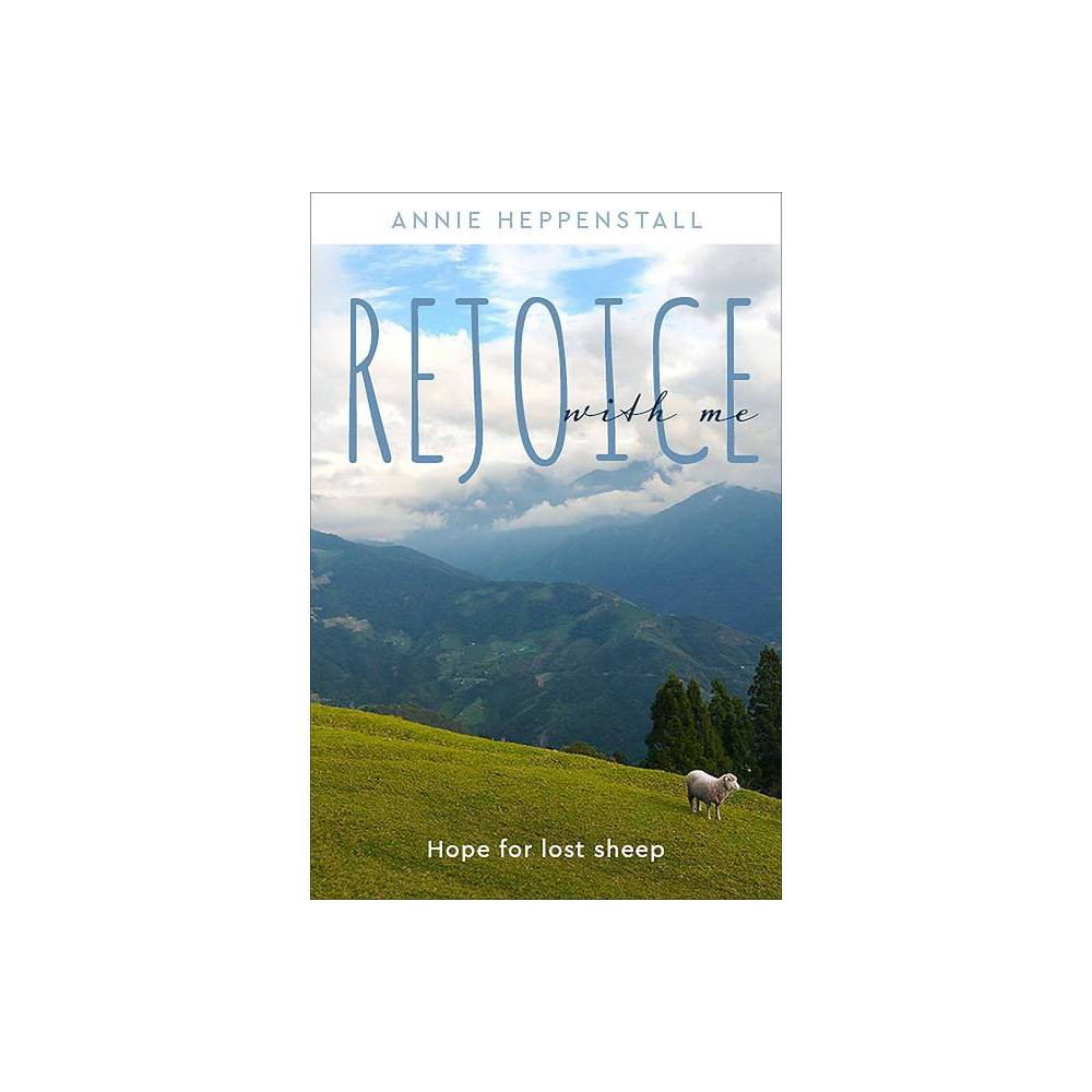 Rejoice With Me By Annie Heppenstall Paperback