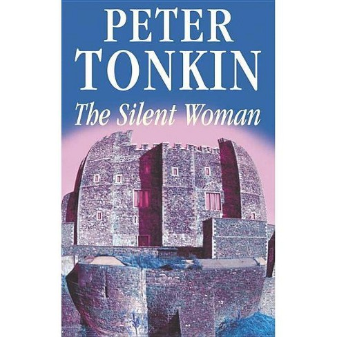 The Silent Woman - (Severn House Large Print) by  Peter Tonkin (Hardcover) - image 1 of 1
