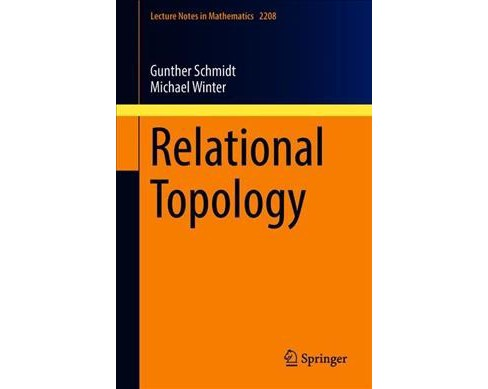 Relational Topology -  by Gunther Schmidt & Michael Winter (Paperback) - image 1 of 1