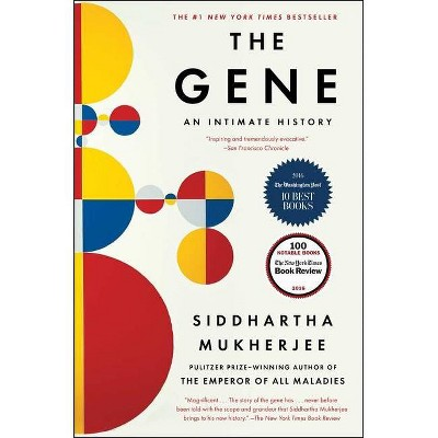 The Gene - by  Siddhartha Mukherjee (Paperback)