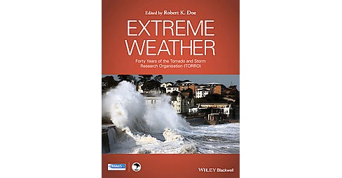 Extreme Weather : Forty Years of the Tornado and Storm Research Organisation Torro (Hardcover) - image 1 of 1