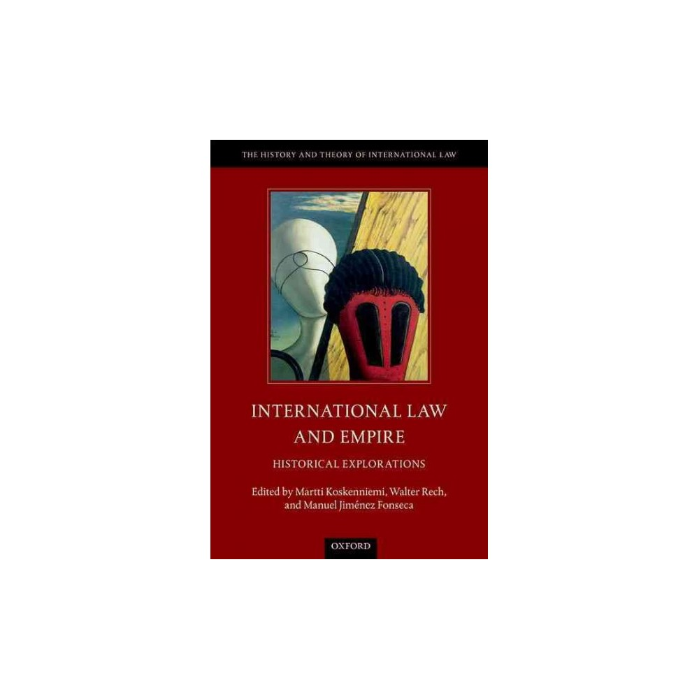 International Law and Empire : Historical Explorations (Hardcover)