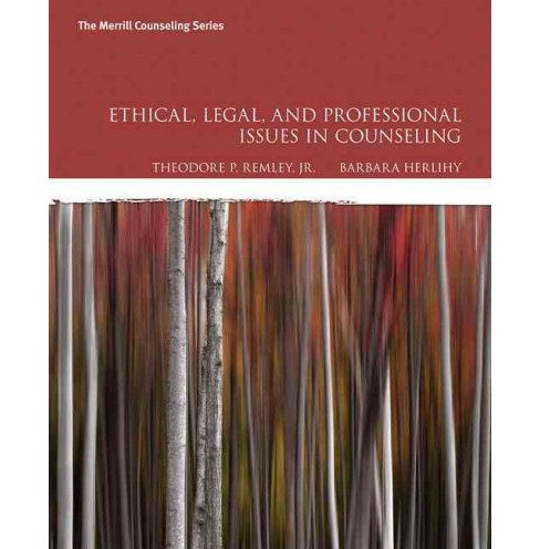 Ethical, Legal, and Professional Issues in Counseling (Hardcover) (Jr. Theodore P. Remley & Barbara P. - image 1 of 1