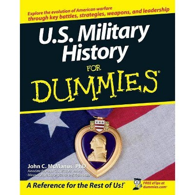 U.S. Military History for Dummies - (For Dummies) by  John C McManus (Paperback)