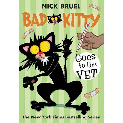 Bad Kitty Goes to the Vet - by  Nick Bruel (Paperback) - image 1 of 1