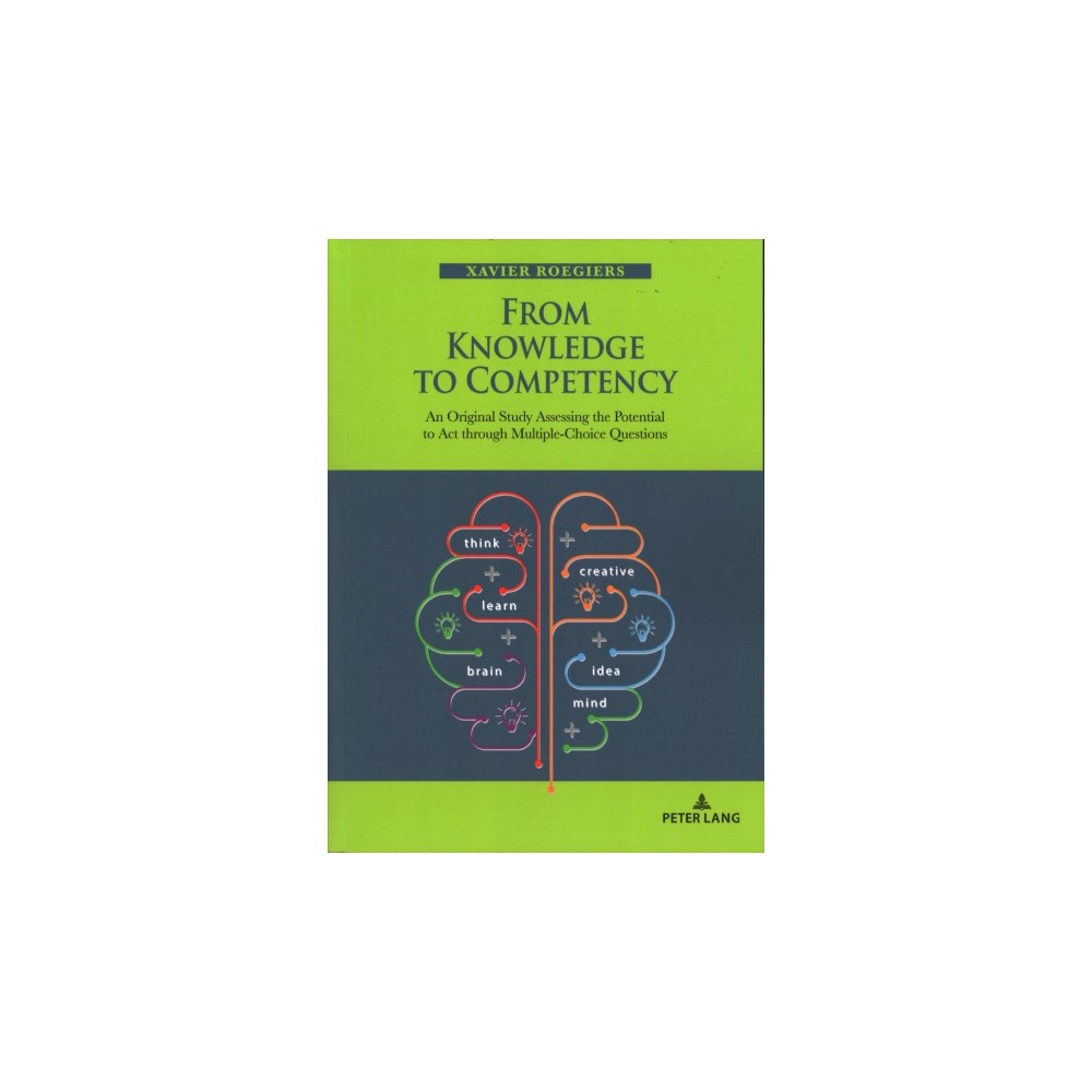 From Knowledge to Competency : An Original Study Assessing the Potential to Act Through Multiple-choice