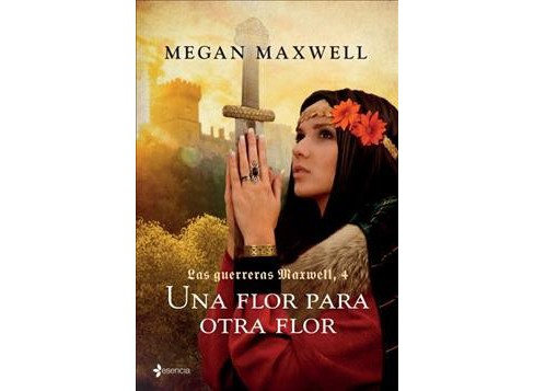 Una flor para otra flor / A Flower to Another Flower -  by Megan Maxwell (Paperback) - image 1 of 1