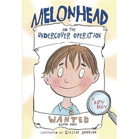 Melonhead and the Undercover Operation - (Melonhead (Paperback)) by  Katy Kelly (Paperback) - image 1 of 1