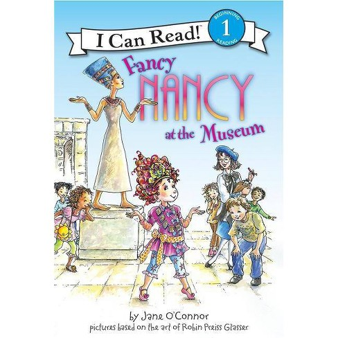 Fancy Nancy at the Museum - (I Can Read Fancy Nancy - Level 1 (Hardback)) by  Jane O'Connor (Hardcover) - image 1 of 1
