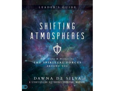 Shifting Atmospheres : Discerning & Displacing the Spiritual Forces Around You (Paperback) (Dawna De - image 1 of 1