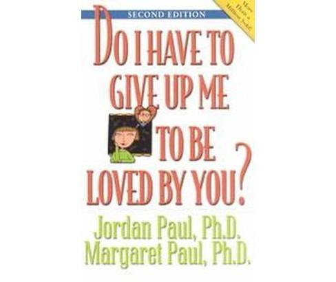 Do I Have to Give Up Me to Be Loved by You? (Paperback) (Jordan Paul) - image 1 of 1