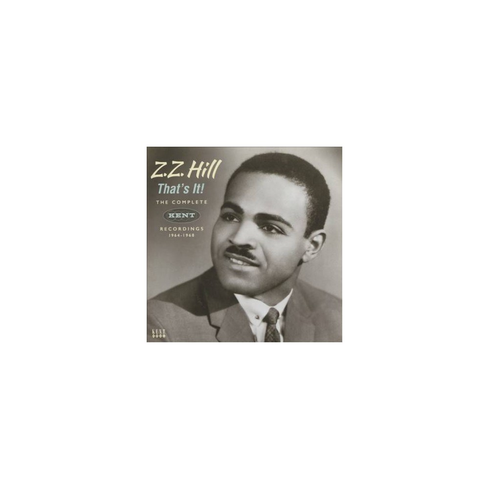 Z.Z. Hill - That's It:Complete Kent Recordings 64 (CD)