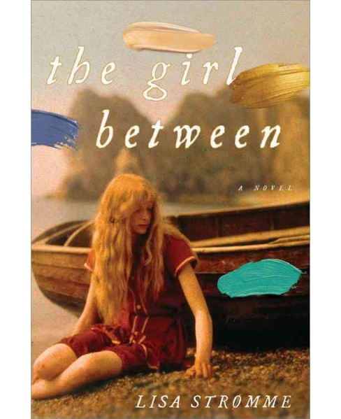 Girl Between -  by Lisa Stromme (Paperback) - image 1 of 1