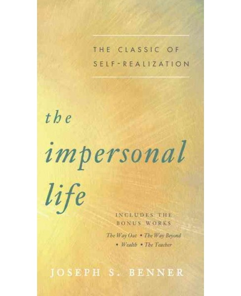 Impersonal Life : The Classic of Self-Realization (Paperback) (Joseph S. Benner) - image 1 of 1