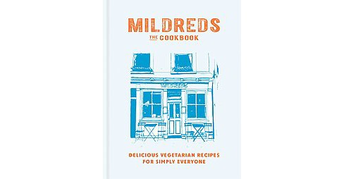 Mildreds The Cookbook : Delicious Vegetarian Recipes for Simply Everyone (Hardcover) - image 1 of 1