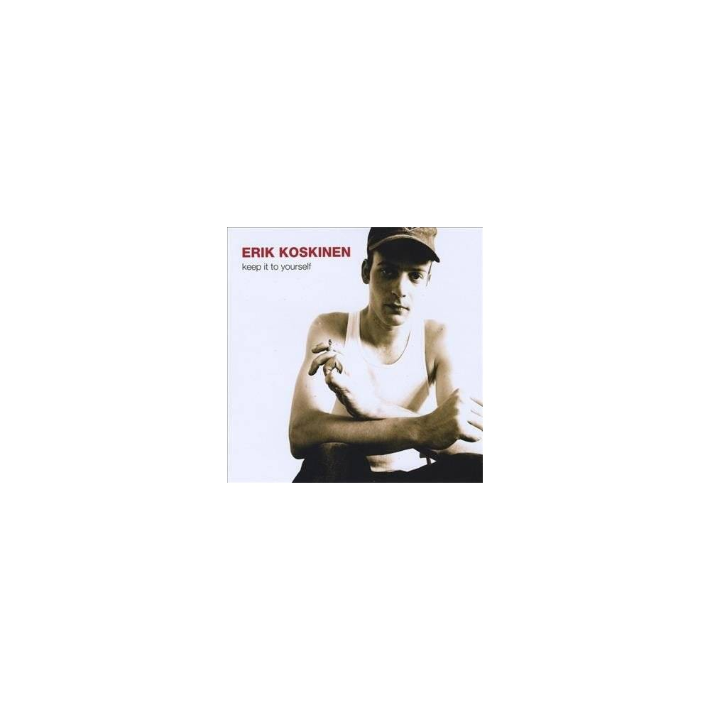 Erik Koskinen - Keep It To Yourself (CD)