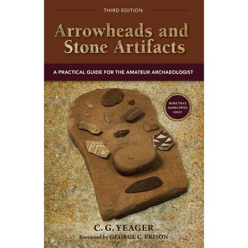 Arrowheads and Stone Artifacts - (Pruett) 3 Edition by  C G Yeager (Hardcover) - image 1 of 1