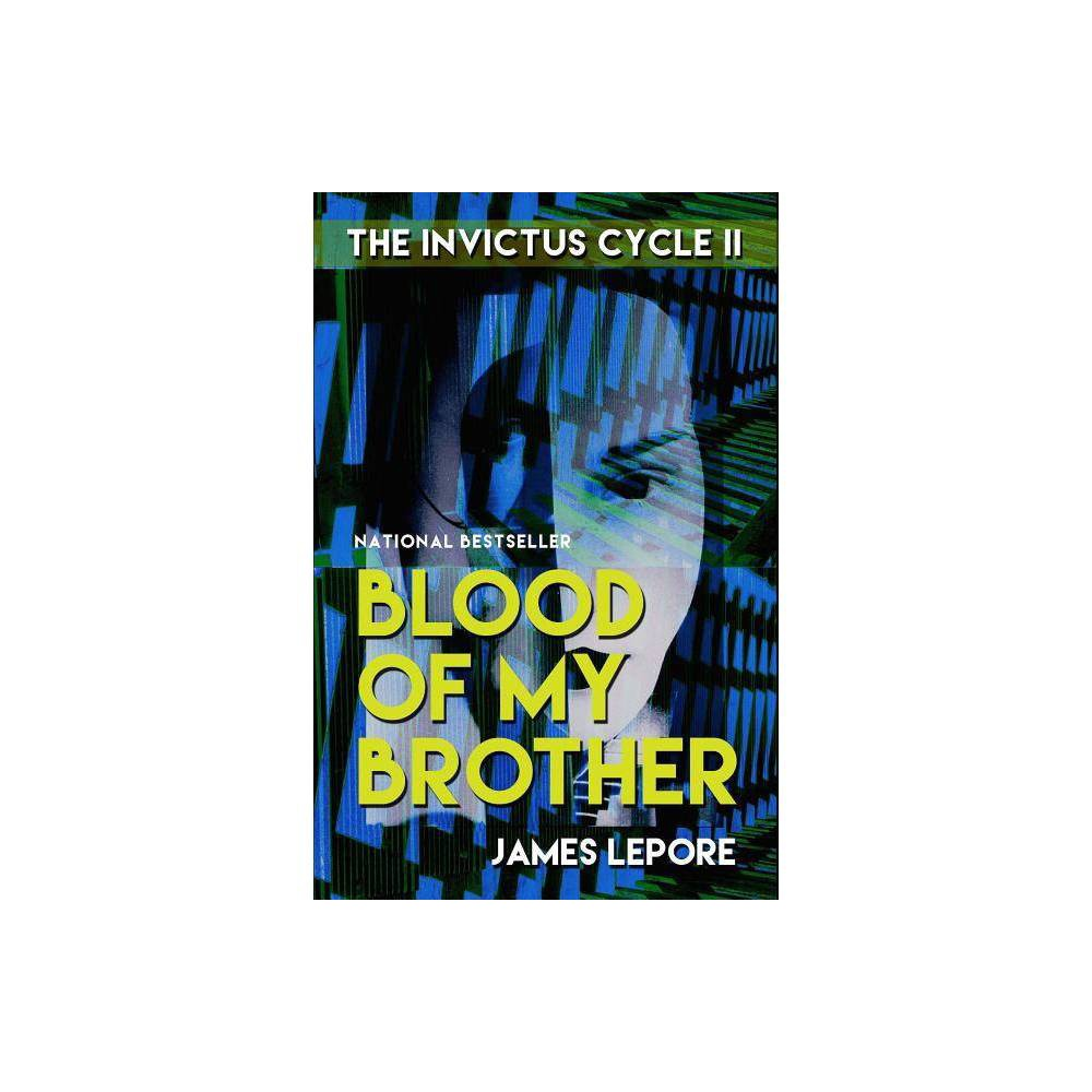 Blood Of My Brother Invictus Cycle By James Lepore Paperback