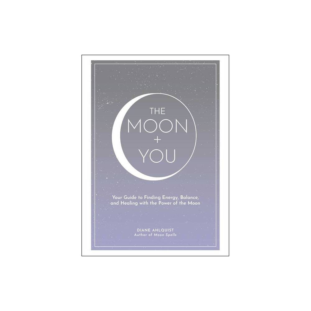The Moon You Moon Magic By Diane Ahlquist Hardcover