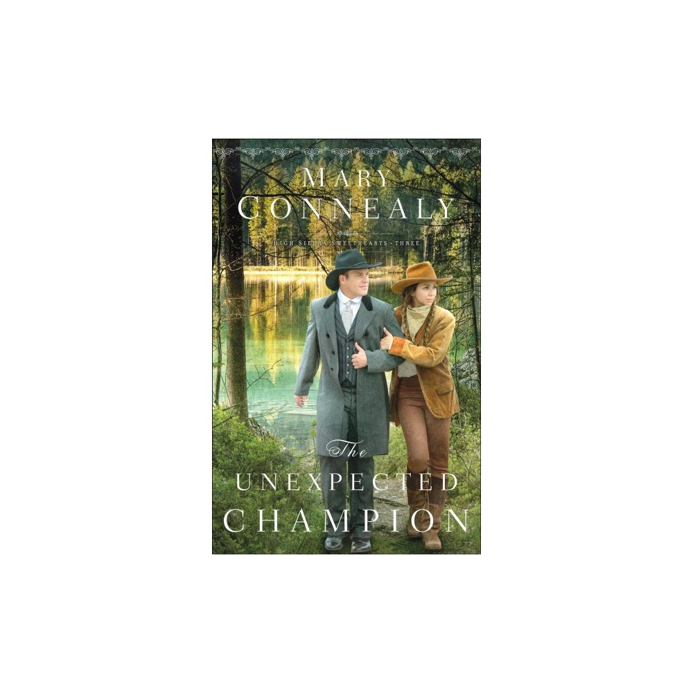 Unexpected Champion - (High Sierra Sweethearts) by Mary Connealy (Paperback)