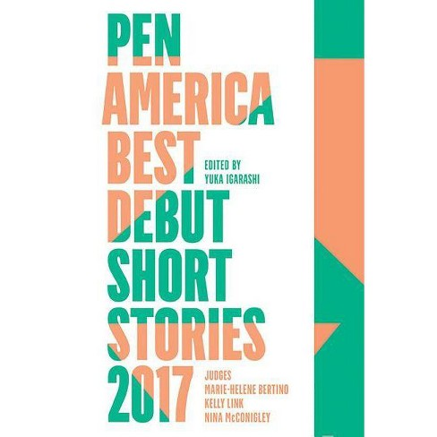 Pen America Best Debut Short Stories 2017 - (Paperback) - image 1 of 1