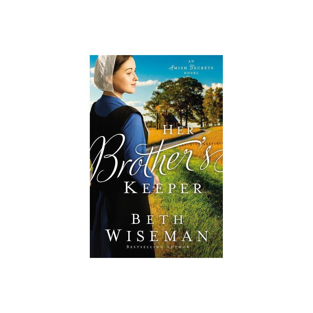 Her Brother S Keeper Amish Secrets Novel By Beth Wiseman Paperback