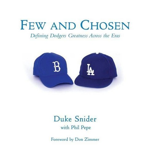Few and Chosen Dodgers - (Few & Chosen) by  Duke Snider & Phil Pepe (Hardcover) - image 1 of 1