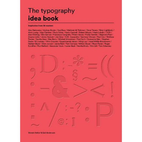 The Typography Idea Book - by  Steven Heller & Gail Anderson (Paperback) - image 1 of 1