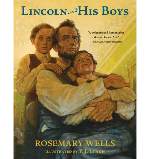 Lincoln and His Boys (Reprint) (Paperback) (Rosemary Wells) - image 1 of 1