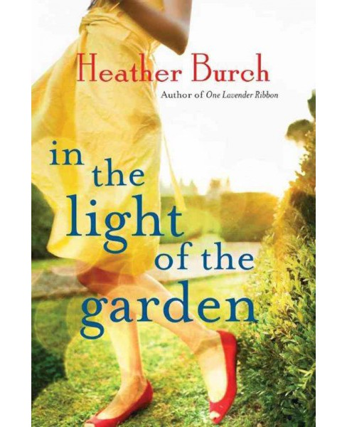 In the Light of the Garden (Paperback) (Heather Burch) - image 1 of 1