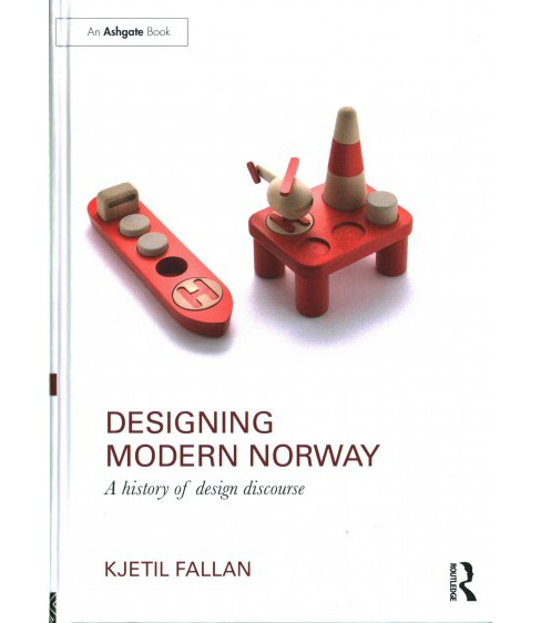 Designing Modern Norway : A History of Design Discourse (Hardcover) (Kjetil Fallan) - image 1 of 1