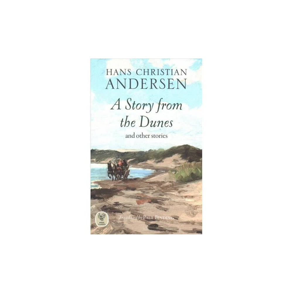Story from the Dunes : And Other Tales - by Hans Christian Andersen (Paperback)