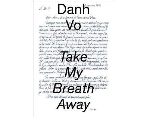 Danh Vo : Take My Breath Away -  by Katherine Brinson & Susan Thompson (Hardcover) - image 1 of 1