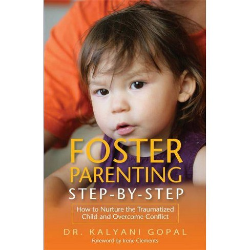 Foster Parenting Step-By-Step - by  Kalyani Gopal (Paperback) - image 1 of 1