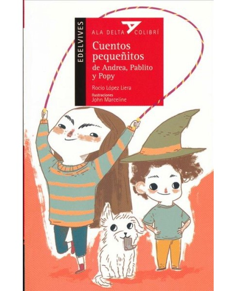 Cuentos pequeñitos de Andrea, Pablito y Popy / Short Tales from Andrea, Pablito, and Popy - image 1 of 1