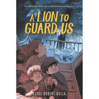 A Lion to Guard Us - by  Clyde Robert Bulla (Paperback)