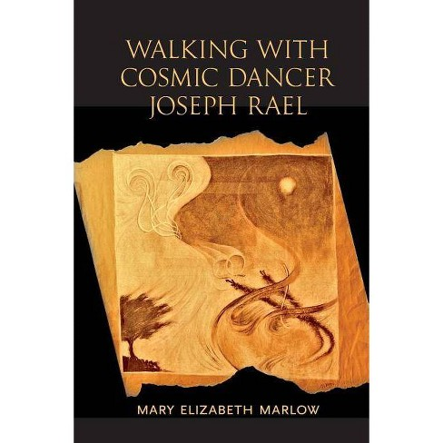 Walking with Cosmic Dancer Joseph Rael - by  Mary Elizabeth Marlow (Paperback) - image 1 of 1