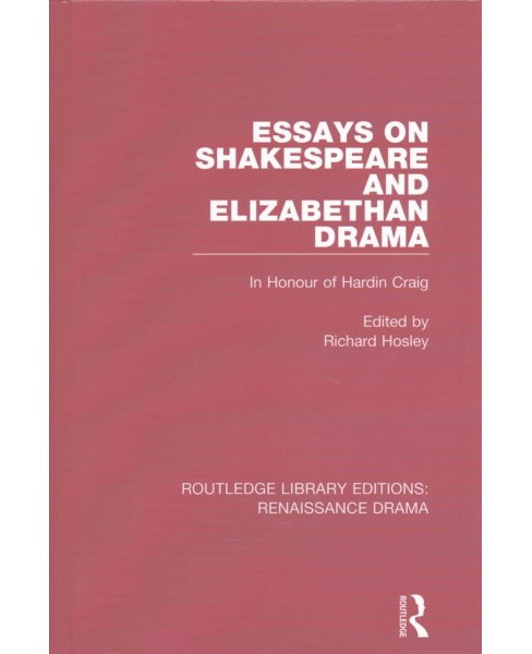 Essays on Shakespeare and Elizabethan Drama : In Honour of Hardin Craig (Hardcover) - image 1 of 1
