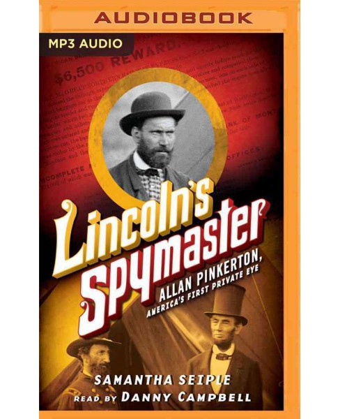 Lincoln's Spymaster : Allan Pinkerton, America's First Private Eye (MP3-CD) (Samantha Seiple) - image 1 of 1