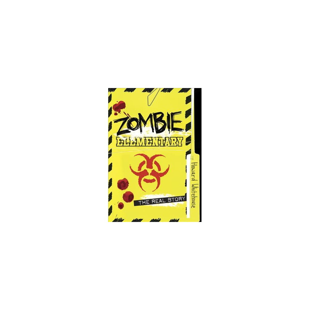 Zombie Elementary : The Real Story (Reprint) (Paperback) (Howard Whitehouse)
