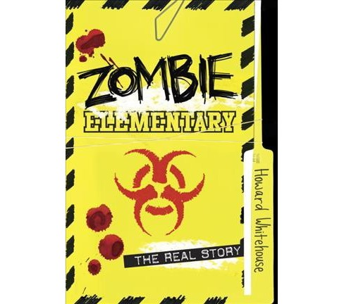 Zombie Elementary : The Real Story (Reprint) (Paperback) (Howard Whitehouse) - image 1 of 1
