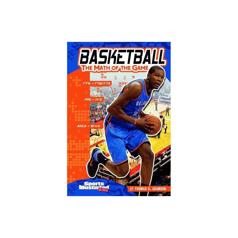 Basketball Sports Illustrated Kids Sports Math By Thomas K Adamson Paperback