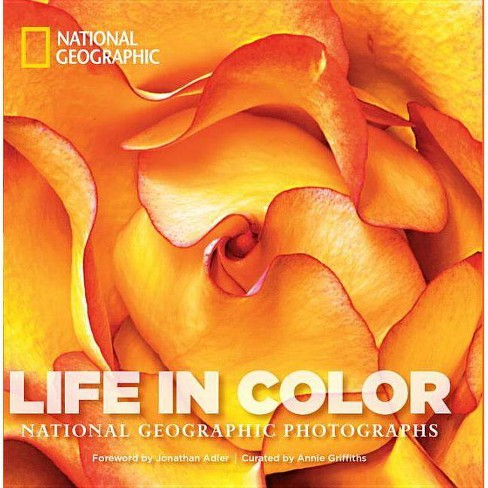 Life in Color - (National Geographic Collectors) by  Annie Griffiths (Hardcover) - image 1 of 1
