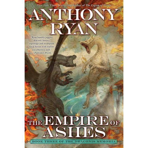 The Empire of Ashes - (Draconis Memoria) by  Anthony Ryan (Paperback) - image 1 of 1