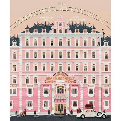 The Wes Anderson Collection: The Grand Budapest Hotel - by  Matt Zoller Seitz (Hardcover)