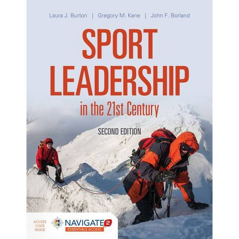 Sport Leadership in the 21st Century - 2nd Edition by  Laura J Burton & Gregory M Kane & John F Borland (Mixed media product) - image 1 of 1