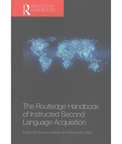 Routledge Handbook of Instructed Second Language Acquisition (Hardcover) - image 1 of 1