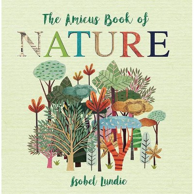The Amicus Book of Nature - (The Amicus Book Of...) by  Isobel Lundie (Board Book)