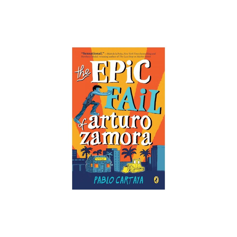 Epic Fail of Arturo Zamora - Reprint by Pablo Cartaya (Paperback)