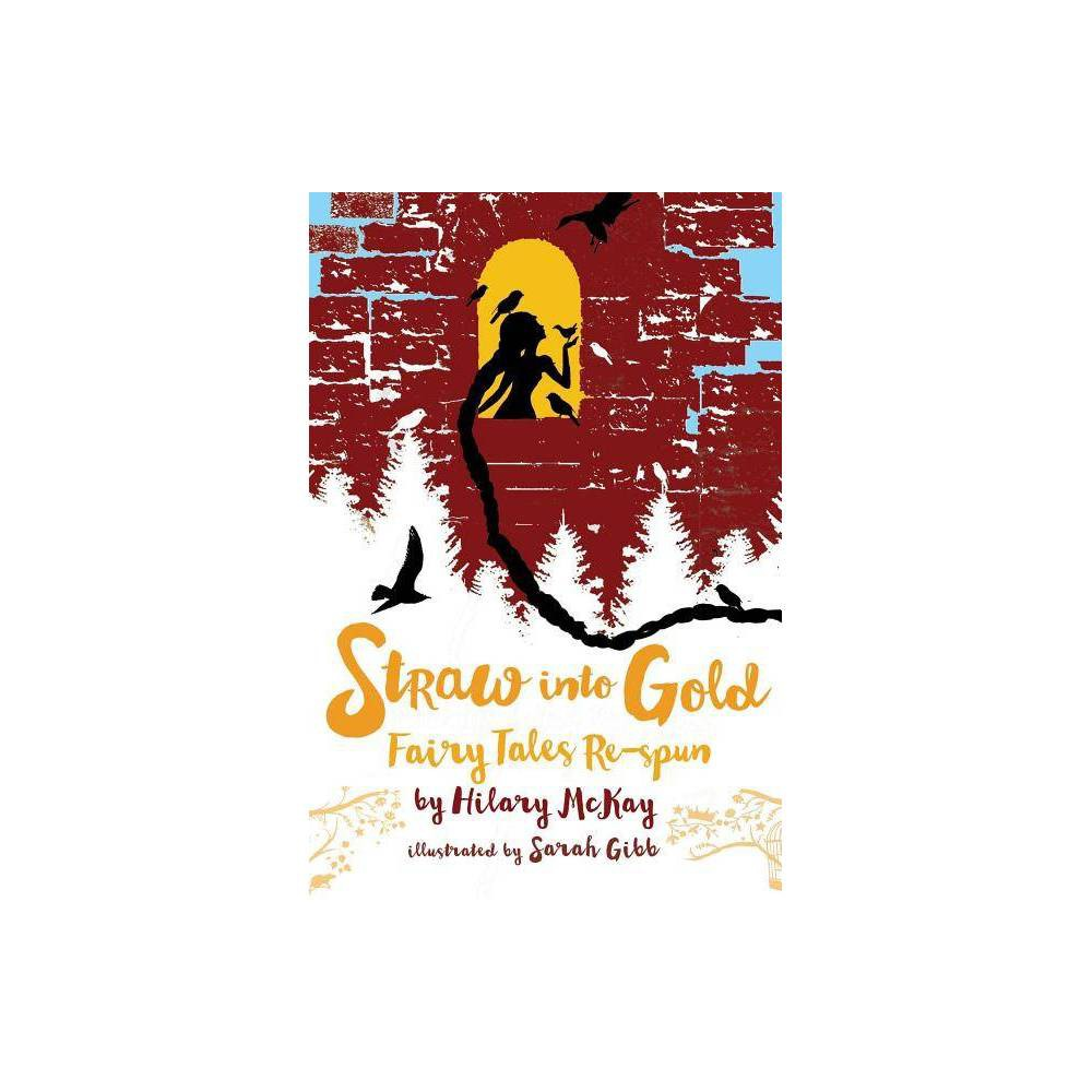 Straw Into Gold By Hilary Mckay Hardcover